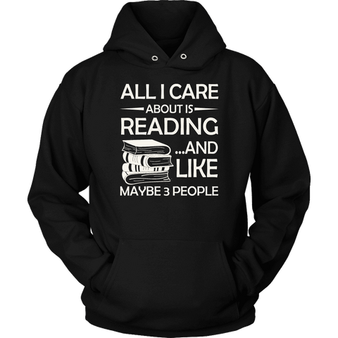 """All I Care About Is Reading"" Hoodie - Gifts For Reading Addicts"