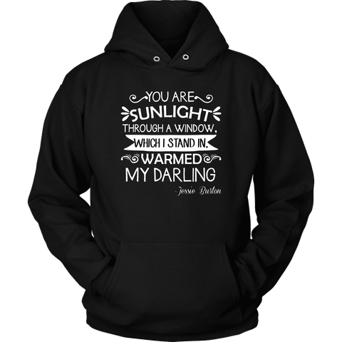 """You are sunlight"" Hoodie"
