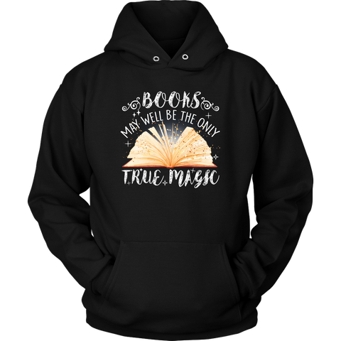 """Books,The Only True Magic"" Hoodie - Gifts For Reading Addicts"
