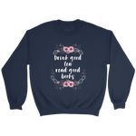 """Read Good Books"" Sweatshirt - Gifts For Reading Addicts"