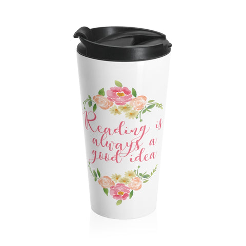 Reading Is Always A Good Idea - Eco-friendly Stainless Steel Travel Mug With Floral Bookish Design - Gifts For Reading Addicts