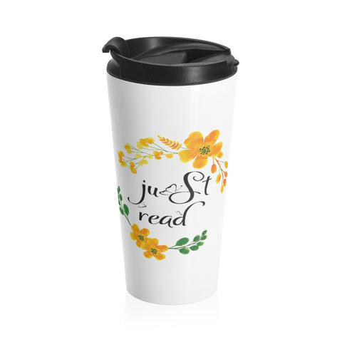 Just Read - Eco-friendly Stainless Steel Travel Mug With Floral Bookish Design - Gifts For Reading Addicts