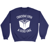 """Cracking Open A Cold One"" Sweatshirt - Gifts For Reading Addicts"