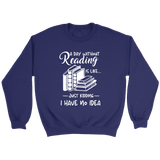 """a day without"" Sweatshirt - Gifts For Reading Addicts"