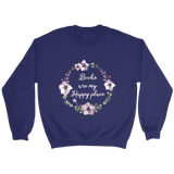 """Happy place"" Sweatshirt - Gifts For Reading Addicts"