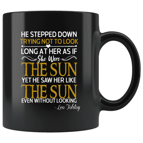 """As if she were the sun""11oz black mug"