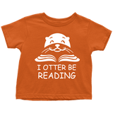 """I otter be Reading""TODDLER TSHIRT"