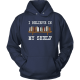 """I believe in my shelf"" Hoodie"