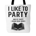 i like to party and by party i mean read books tote bag-For Reading Addicts