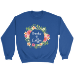 """Books & Coffee"" Sweatshirt - Gifts For Reading Addicts"