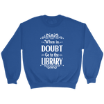 """When in doubt"" Sweatshirt"