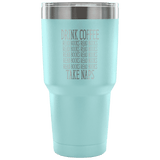 Drink Coffee Take Naps Travel Mug