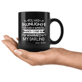 """You are sunlight""11oz black mug"