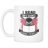 i read so don't choke people mug - Gifts For Reading Addicts