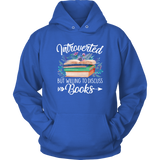 """Introverted But Willing To Discuss Books"" Hoodie - Gifts For Reading Addicts"