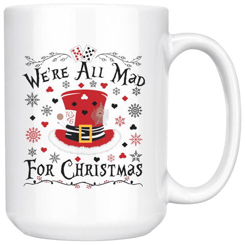"""We're All Mad For Christmas""15oz White Christmas Mug - Gifts For Reading Addicts"