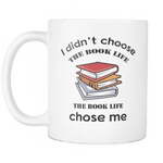 I Didn't Choose The Book Life - For reading addicts - Mug - 2