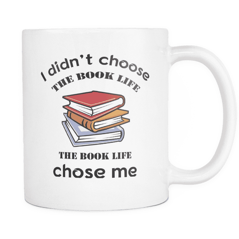 I Didn't Choose The Book Life - For reading addicts - Mug - 1