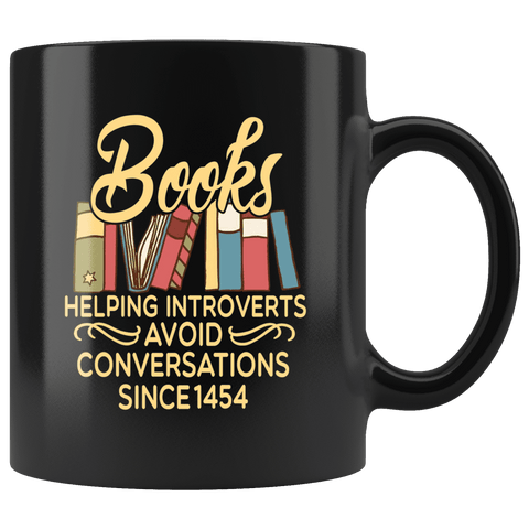 """Avoid Conversations since 1454""11oz Black Mug"