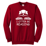 """I otter be Reading""YOUTH CREWNECK SWEATSHIRT - Gifts For Reading Addicts"