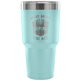 Books Aren't boring, you areTravel Mug