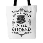my weekend is all booked tote bag - Gifts For Reading Addicts