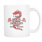 I Am A Book Dragon Not A Worm Mug - For reading addicts - Mug - 1