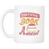 certified addict mug-For Reading Addicts