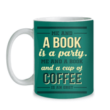 Me, A Book and Coffee Mugs-For Reading Addicts
