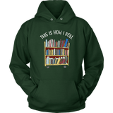 """This is how i roll"" Hoodie - Gifts For Reading Addicts"