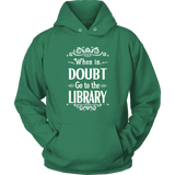 """When in doubt"" Hoodie - Gifts For Reading Addicts"