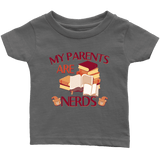 """My Parents Are Nerds""Infant T-Shirt"