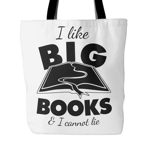 I Like Big Books & I Cannot Lie Tote Bag-For Reading Addicts