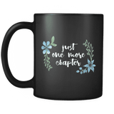 """One more chapter""11oz black mug - Gifts For Reading Addicts"