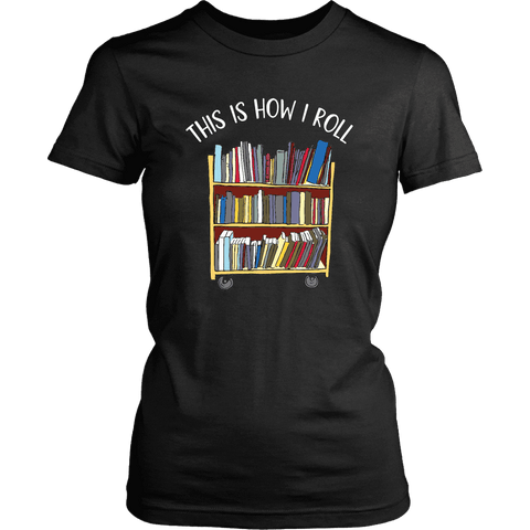 """This is how i roll"" Women's Fitted T-shirt"