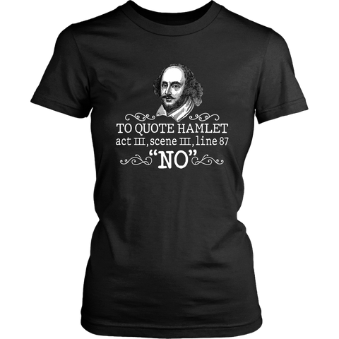 """To Quote Hamlet Act III Scene III Line 87, 'No' "" Women's Fitted T-shirt - Gifts For Reading Addicts"