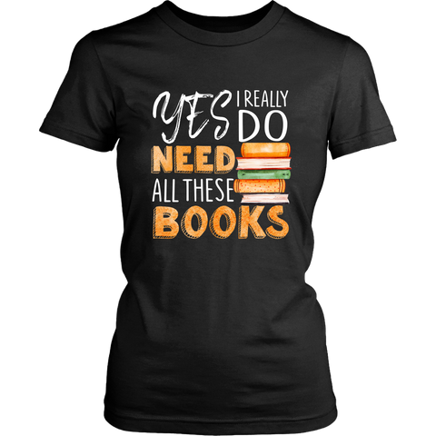 """I Really Do Need All These Books"" Women's Fitted T-shirt - Gifts For Reading Addicts"