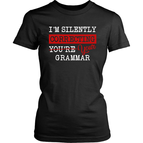 """I'm Silently Correcting Your Grammar"" Women's Fitted T-shirt - Gifts For Reading Addicts"