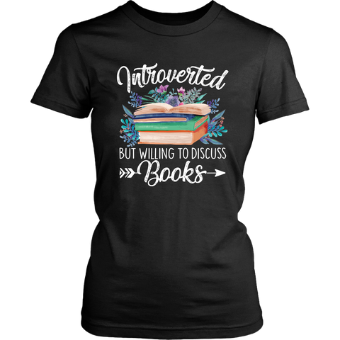 """Introverted But Willing To Discuss Books"" Women's Fitted T-shirt - Gifts For Reading Addicts"