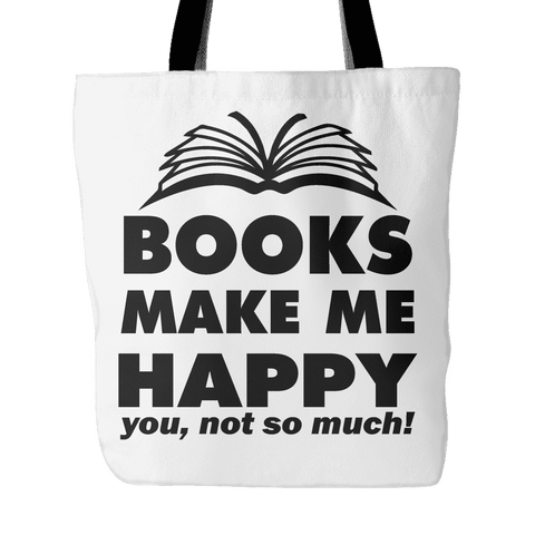 book make me happy you,not so much tote bag - Gifts For Reading Addicts