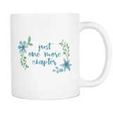 """Just one more""11oz white mug - Gifts For Reading Addicts"