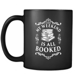 My Weekend is All Booked Black Mug-For Reading Addicts