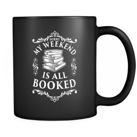My Weekend is All Booked Black Mug - Gifts For Reading Addicts