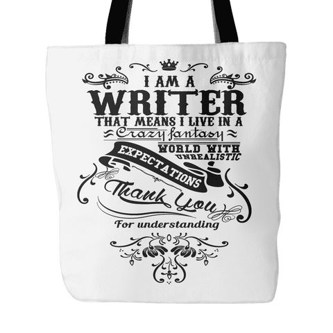 i am a writer that means i live in a fantasy world tote bag - Gifts For Reading Addicts