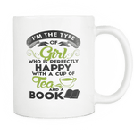i'm the type of girl who is perfectly happy with a cup of tea and a book mug-For Reading Addicts
