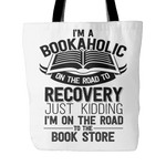i'm a bookaholic on the road to recovery just kidding i'm on the road to the book store tote bag - Gifts For Reading Addicts