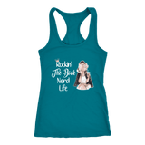"""The Book Nerd Life"" Women's Tank Top - Gifts For Reading Addicts"