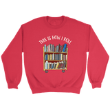 """This is how i roll"" Sweatshirt - Gifts For Reading Addicts"