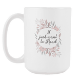 """Want to read""15oz white mug - Gifts For Reading Addicts"