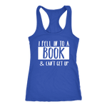 """I Fell Into A Book"" Women's Tank Top - Gifts For Reading Addicts"